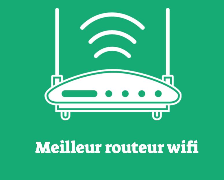 Meilleur routeur wifi